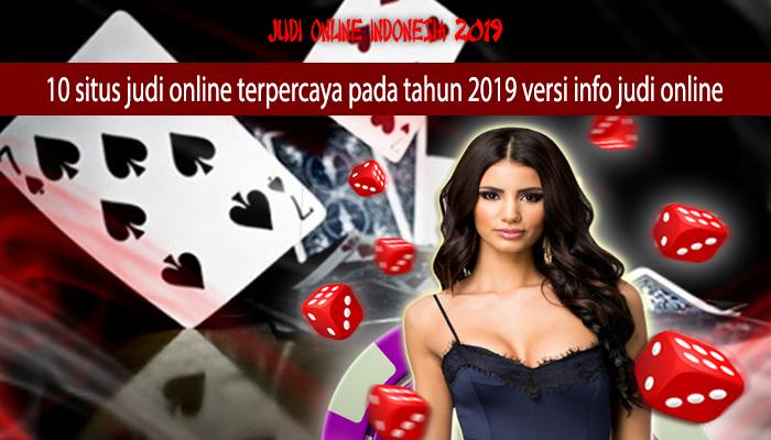 10 Situs Judi Online Terpercaya Pada Tahun 2019 Versi Info Judi Online Judi Online Indonesia 2019
