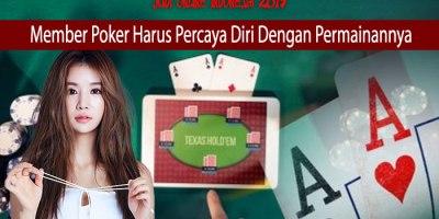 Member Poker Harus Percaya Diri Dengan Permainannya