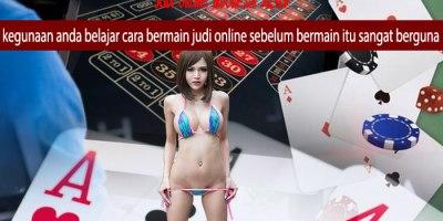 kegunaan anda belajar cara bermain judi online sebelum bermain itu sangat berguna