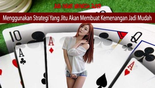 Menggunakan Strategi Yang Jitu Akan Membuat Kemenangan Jadi Mudah
